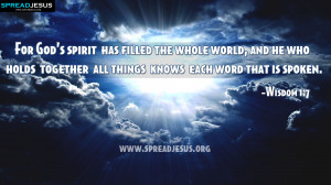 For GOD's spirit has filled the whole world, and he who holds together ...