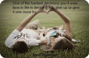 In a relationship, one of the hardest decisions youll ever face is ...