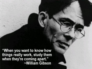 Engineering Quote of the Week - William Gibson