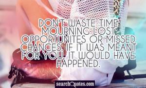 Missed Chances Quotes Missed chances quotes