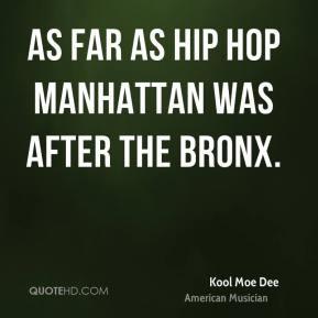Kool Moe Dee - As far as Hip Hop Manhattan was after the Bronx.