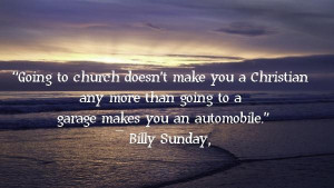 Going to church doesn't make you a christian.