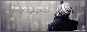 Kindness is like Snow Facebook Cover