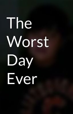 Worst Day Ever Quotes Quotesgram