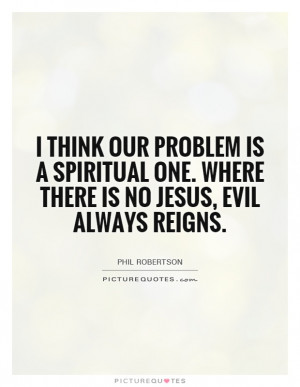 ... There Is No Jesus, Evil Always Reigns Quote | Picture Quotes & Sayings