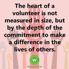 The heart of a volunteer is not measured in size, but by the depth of ...