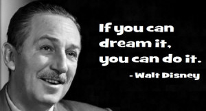 it is possibly walt disney s most famous quote the weird thing is he ...