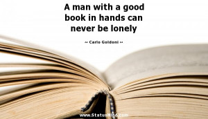 ... in hands can never be lonely - Carlo Goldoni Quotes - StatusMind.com