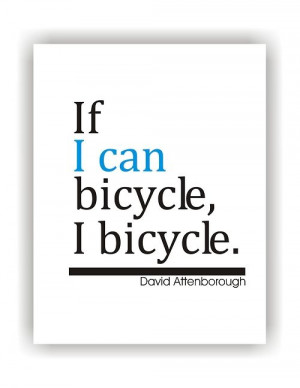 Bicycle #quote by David Attenborough
