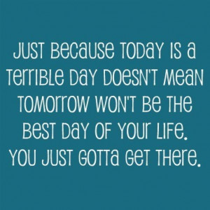 Tomorrow is another day!