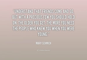 quote-Mary-Schmich-understand-that-friends-come-and-go-but-169568.png