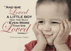Love my little boys! Mom quotes. ♥ the book 'The Giving Tree'! More