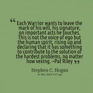 Quotes Picture: each warrior wants to leave the mark of his will, his ...