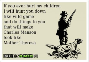 Never mess with my kids !