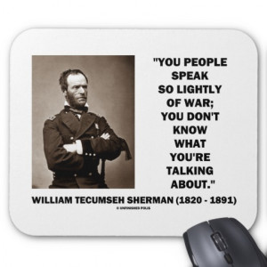 Speak So Lightly Of War William T. Sherman Quote Mouse Pad