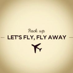 fly #away #PackUp #aviation #airplane #plane #quote #quotes ...