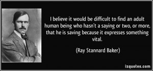 believe it would be difficult to find an adult human being who hasn ...