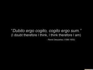 Descartes- father of modern rationalism.