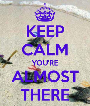 KEEP CALM YOU'RE ALMOST THERE: Calm Image, Schools Holiday, Calm ...