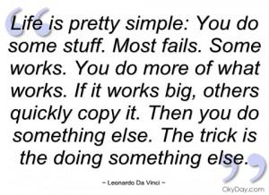 life is pretty simple leonardo da vinci