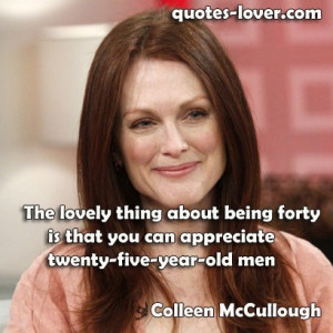 being forty is that you can appreciate twenty-five-year-old men #Funny ...