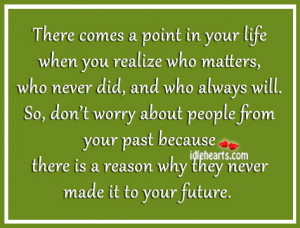 There Comes a Point In Your Life When You Realize Who Matters,Who ...