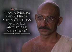 am a Muslim and and a Hindu, and a Christian and a Jew, and so are ...