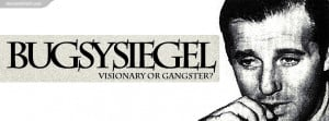 Bugsy Siegel Visionary or Gangster Wallpaper