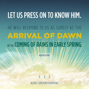 "... , as the spring rains that water the earth."" http://www.klove.com"