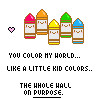 You Color My World Like A Little Kid Colors