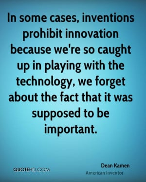 Dean Kamen Technology Quotes