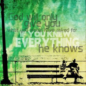 Tim Keller Quotes – God Gives