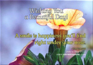 Beautiful Day Quotes Start Day To wish you a happy day.