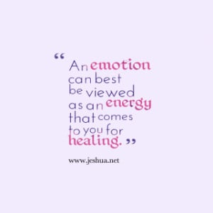 thumbnail of quotes An *emotion can best be viewed as an *energy that ...