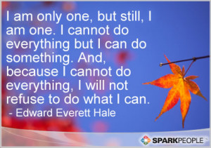 Motivational Quote - I am only one, but still, I am one. I cannot do ...
