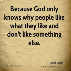 Only God Knows Why Quotes