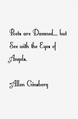 View All Allen Ginsberg Quotes