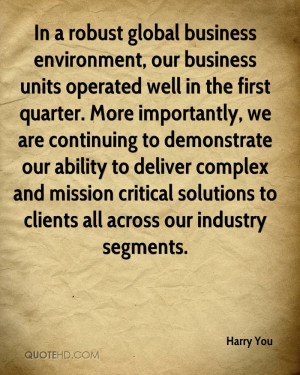 In a robust global business environment, our business units operated ...