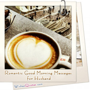 Romantic Good Morning Messages for Husband - Wishes Quotes