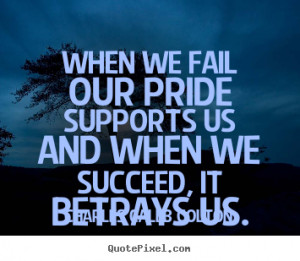 Pride Quotes And Sayings