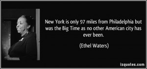 New York is only 97 miles from Philadelphia but was the Big Time as no ...
