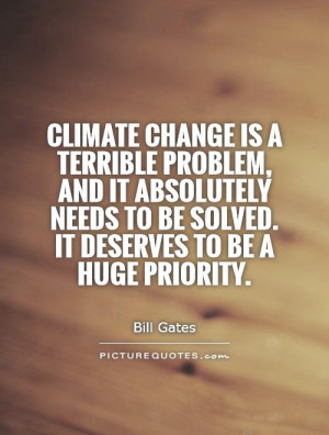 Climate change is a terrible problem, and it absolutely needs to be ...