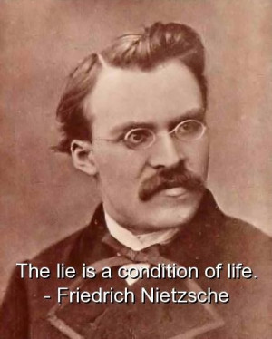 Friedrich nietzsche best quotes sayings lie life wise