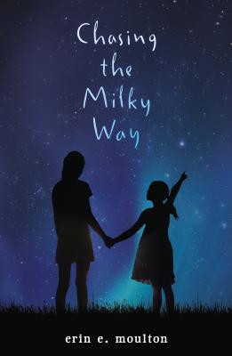 "Start by marking ""Chasing the Milky Way"" as Want to Read:"