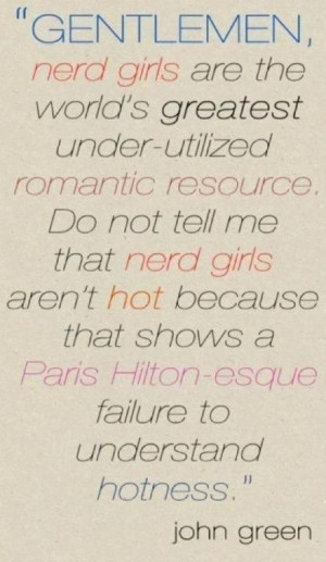... shows a Paris Hilton-esque failure to understand hotness. ~John Green