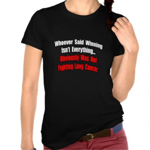 Lung Cancer Quote Tshirt