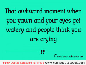 When you are not crying – funny quotes