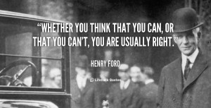 Daily Quote: Whether You Think that You can or You Can't