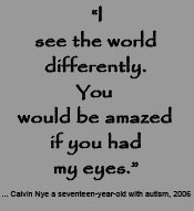quote by Poet Calvin Nye, an autistic young man.