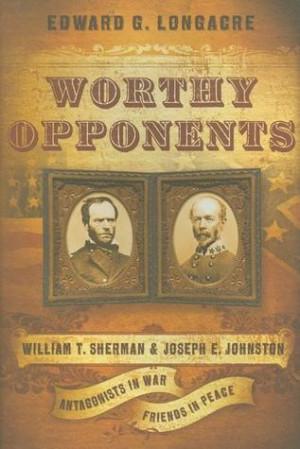 ... Sherman & Joseph E. Johnston: Antagonists in War, Friends in Peace